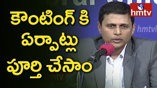 EC CEO Rajat Kumar Press Meet on Vote Counting Arrangements | Telangana Elections 2018 | hmtv