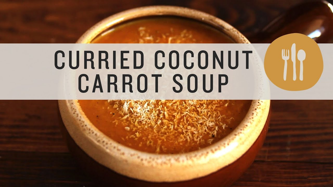Curried Coconut Carrot Soup - YouTube