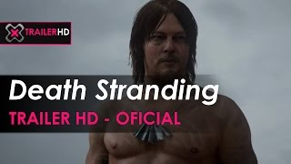 Death Stranding - Hideo Kojima - PS4 Trailer E3 2016