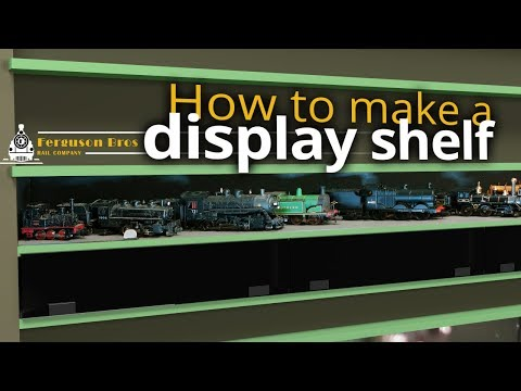 Making a display shelf for model trains