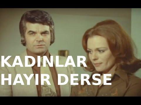 Kadınlar Hayır Derse - Türk Filmi