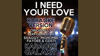 I Need Your Love Karaoke Version With Backing Vocals Originally Performed By Shaggy