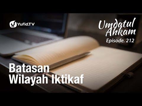 Umdatul Ahkam Hadits ke-216 - Batasan Wilayah Iktikaf - Ustadz Aris Munandar (Eps. 212)