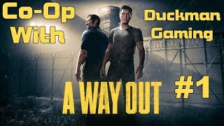 A Way Out #1 - Prison Yard Fight! w/ Duckman Gaming