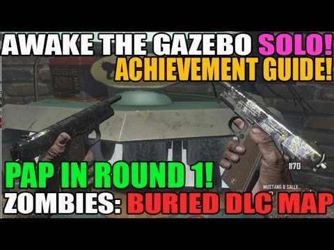 Awaken The Gazebo Achievement in SOLO Tutorial PAP a gun in Round 1 Buried Zombies DLC