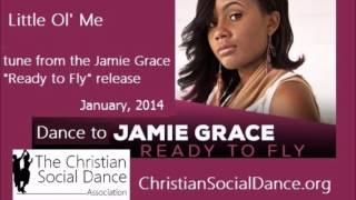 Jamie Grace Video - Little Ol' Me - Jamie Grace  [Ready To Fly Release]
