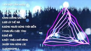 LK [Remix]    XIN MỘT LẦN NGOẠI LỆ - VỀ ĐÂY ANH LO - YÊU ANH EM NHÉ...