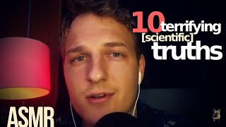 10 terrifying truths about the world [ASMR whisper science]