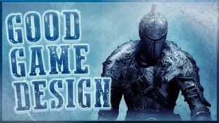 Good Game Design - Dark Souls