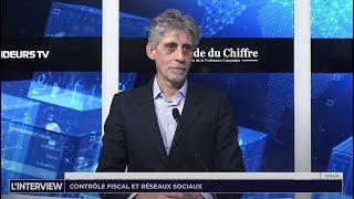 L'interview : Contrôle fiscal et réseaux sociaux