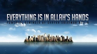 Everything is in Allah's Hands