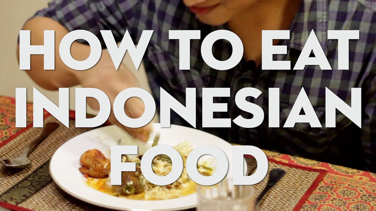 How to eat indonesian food youtube for Cuisine you eat with your hands