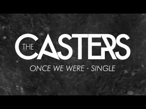 Thumbnail of video THE CASTERS - Once We Were
