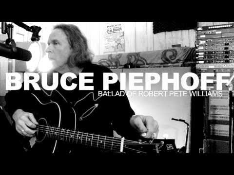 Bruce Piephoff: Ballad of Robert Pete Williams