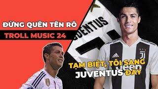 TROLL MUSIC 24: Đừng quên tên Rô | Chế Đừng quên tên anh | Bài hát tạm biệt Ronaldo