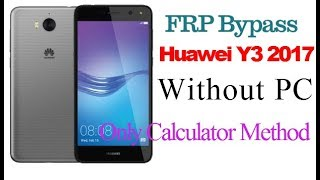 Huawei Y3 2017 FRP Bypass New Method