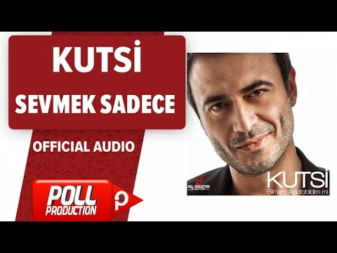 Kutsi - Sevmek Sadece - ( Official Audio )