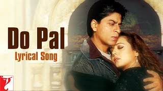 Lyrical: Do Pal Full Song with Lyrics | Veer-Zaara | Shah Rukh Khan | Preity Zinta | Javed Akhtar