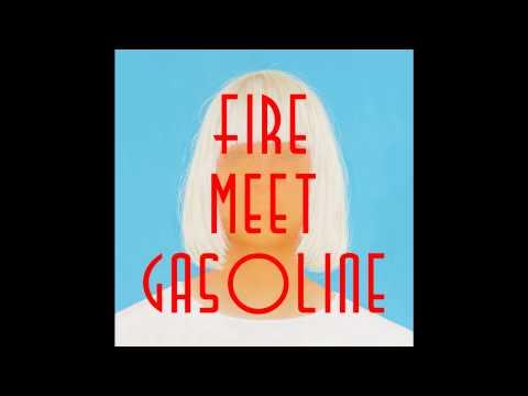 sia new song fire meet gasoline