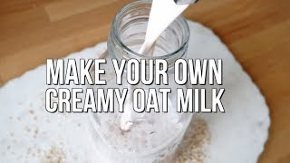 OAT MILK RECIPE | DIY Oatly | Trick For Extra Creamy Non-Dairy Milk