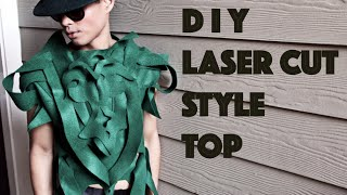 DIY  Avant Garde Laser Cut Style Top / Androgynous Fashion