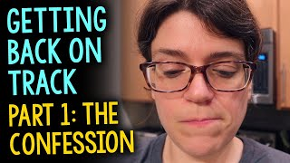 """Getting Back On Track: """"The Confession"""" (Update on Weight Loss; Whole Food Plant Based Diet)"""