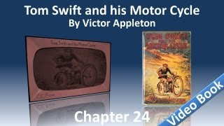 Chapter 24 - Tom Swift and His Motor Cycle by Victor Appleton