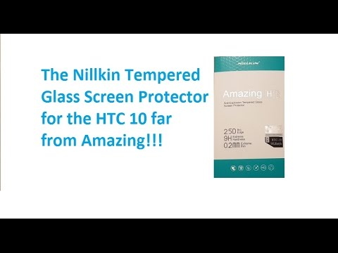 Review of the Nillkin Tempered Glass Screen Protector for the HTC 10