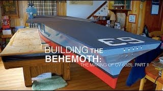 "Making a 13-foot R/C Aircraft Carrier from Scratch - ""Building the Behemoth,"" Part 2"