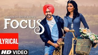 Jassimran Singh Keer: Focus Feat. Mishika Chourasia (Lyrical Song) Mista Baaz | Latest Punjabi Songs