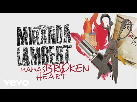 Miranda Lambert - Mama's Broken Heart - Lyric Video