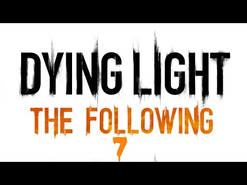 Lets Play Dying Light The Following Part 7