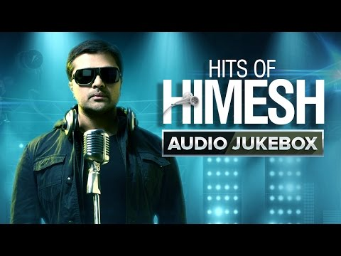 Hits Of Himesh | Audio Jukebox