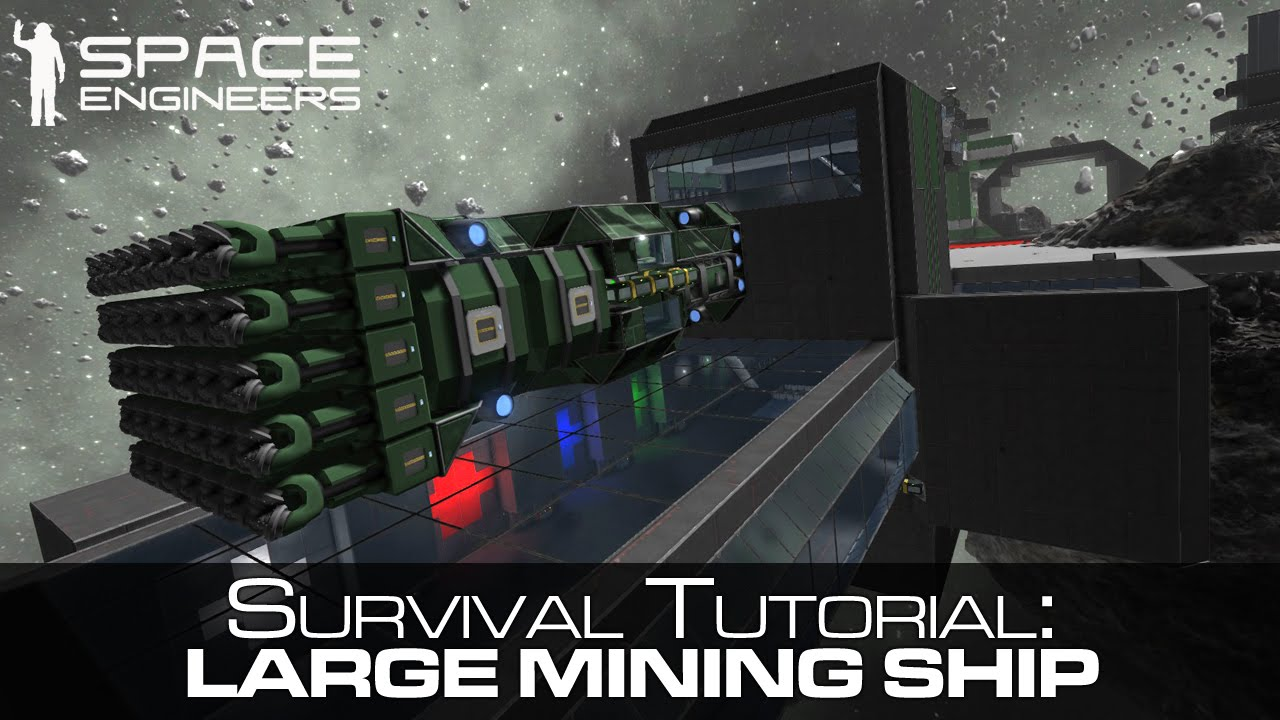 Space engineers large mining ship tutorial concept for Space tutorial
