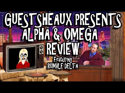 Guestsheaux Presents - Alpha and Omega Review by Rumble Delta