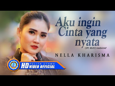 Nella Kharisma - Aku Ingin Cinta Yang Nyata (Official Music Video)