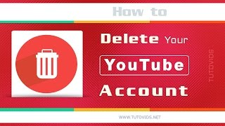 How to Delete Your Youtube Account - 2015