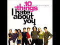 10 Things I Hate About You I Want You To