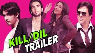Kill Dil | Official Trailer | Ranveer Singh, Ali Zafar, Parineeti Chopra & Govinda RELEASES