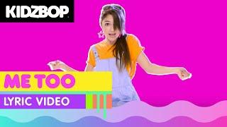 KIDZ BOP Kids - Me Too (Official Lyric Video) [KIDZ BOP 33] #ReadAlong