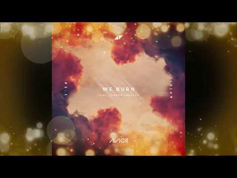 Avicii – We Burn (Ft. Sandro Cavazza)