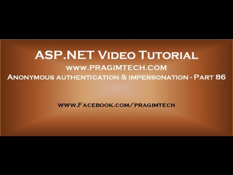 Anonymous authentication and asp.net impersonation   Part 86