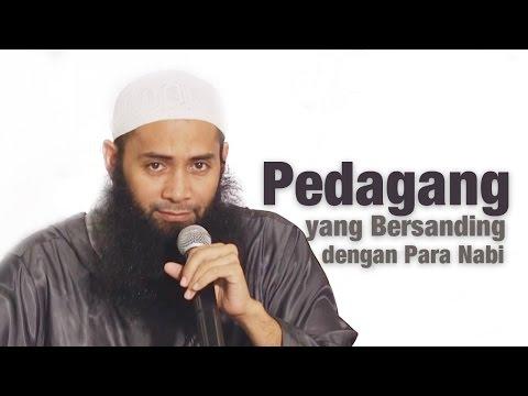 Kajian Umum : Pedagang Yang Bersanding Dengan Para Nabi - Ust. Dr Syafiq Riza Basalamah, MA