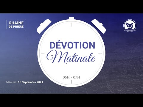 DEVOTION MATINALE 15/09/21- Serviteur Jonathan AWORE