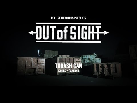 Out of Sight : Thrash Can