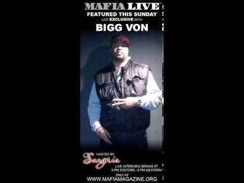 SANGRIA live Exclusive with BIGG VON  on MafiaLive XM by MAFIA MAGAZINE