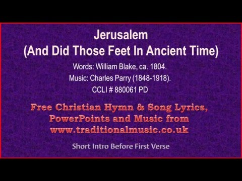 And Did Those Feet in Ancient Time(Jerusalem) - Hymn Lyrics & Music
