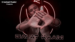 GALAT KAAM (Official Music Video) Underground HIP-HOP 2019 |Hindi Rap Song|