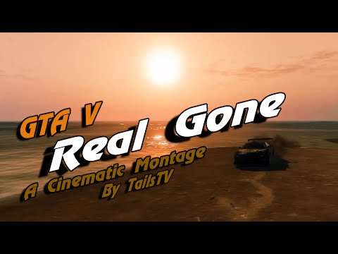 GTA 5 - Real Gone A Cinematic Montage