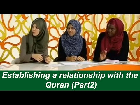 Islam Channel- Establishing a productive relationship with the Quran (PART 2)